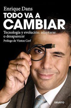 Todo va a cambiar ebook by Enrique Dans - Rakuten Kobo Decision Making, Professor, Social Media Marketing, My Books, Dan, Science, Education, My Love, Reading