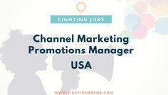 Channel Marketing Promotions Manager - USA https://www.lightingarena.com/jobs/channel-marketing-promotions-manager/?preview_id=24141&preview_nonce=b7777b337c&preview=true #jobs#jobsearch#USA#lighting