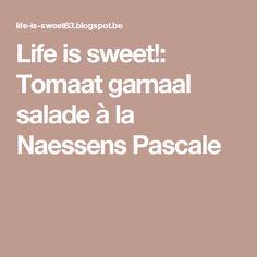 Life is sweet!: Tomaat garnaal salade à la Naessens Pascale