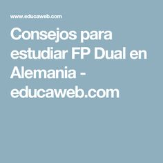 Consejos para estudiar FP Dual en Alemania - educaweb.com