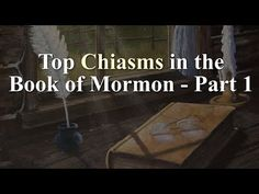 What Can We Learn from 10 of the Best Chiasms in the Book of Mormon? Part 1 | Book of Mormon Central