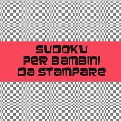 137 fantastiche immagini su playing with my son for Sudoku facile da stampare