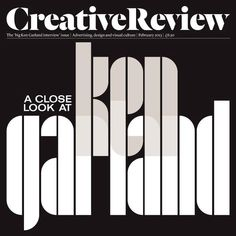 February The 'big Ken Garland interview' issue - featuring Garland's typeface, Garland Monospace on the cover, designed by Justin Thomas Kay Magazine Fonts, Magazine Design, Typography Letters, Typography Design, Lettering, Magazine Front Cover, Magazine Covers, Monospace, Advertising Archives