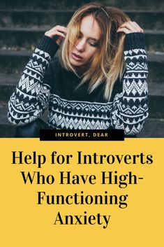 Anxiety relief for introverts: Drawing on science and firsthand experience, these seven strategies will help you control and lessen your high-functioning anxiety symptoms. #anxiety #introvert #introvertproblems