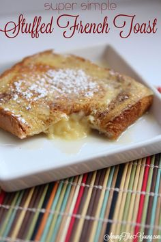 Among the Young: Super Simple Stuffed French Toast