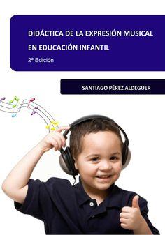Didáctica de la Expresión Musical en Educación Infantil Academia, Preschool Music, Listening To Music, Expressionism, Exercises, Libros, Music Instruments