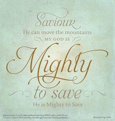 Mighty to Save - Lyrics for Life - dayspring.com