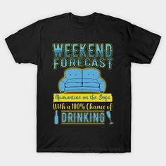 Weekend Forecast Quarantine and Drinking - Funny Quarantined 2020 - T-Shirt Drinking Funny, Mens Tops, T Shirt, Supreme T Shirt, Tee Shirt, Tee