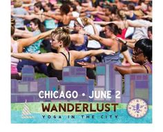 Chicago, IL Wanderlust's core purpose is to create community around shared values. It has been incredibly gratifying to see such a large community growing around the pillars of mindful living – yoga, the arts… Click flyer for more >>
