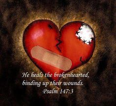God loves brokenness and broken hearts, remember he made you in his own image so he knows all about brokenness