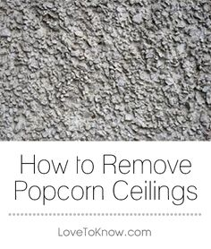 Popcorn ceilings are an outdated relic from the and, like the shag carpeting and avocado green kitchen motif homeowners have removed, they are now faced with removing popcorn ceiling texture. Decorating Blogs, Interior Decorating, Old Bed Sheets, Removing Popcorn Ceiling, Ceiling Materials, Load Bearing Wall, Pop Corn, Ceiling Texture