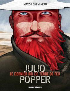 Julio Popper : Le dernier roi de Terre de Feu | Une BD de Matz et Léonard Chemineau chez Rue de Sèvres - 2015