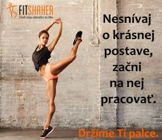 Pracuj na svojom tele. Si silná žena a dokážeš všetko, čo si zaumieniš :-) Weight Loss Motivation Quotes, Motivational Quotes, Inspirational Quotes, Dont Forget To Smile, Tabu, Mottos, True Words, Excercise, Healthy Lifestyle