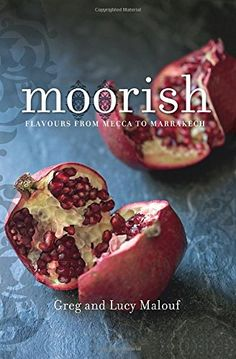 Moorish: Flavours from Mecca to Marrakech by Greg Malouf