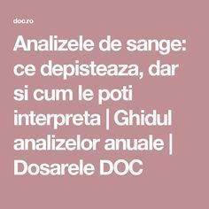 Analizele de sange: ce depisteaza, dar si cum le poti interpreta | Ghidul analizelor anuale | Dosarele DOC Good To Know, Natural Remedies, Healthy Life, Health Fitness, Healing, Pandora, Crafts, House, Medicine