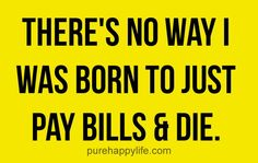 #quotes - There no way I was...more on purehappylife.com