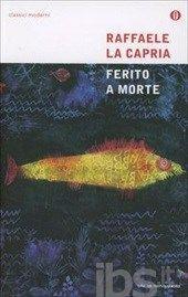 Ferito a morte, Raffaele La Capria
