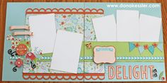 Two Page Scrapbook Layout Blossom Spring Summer Delight #ctmh #cricutexplore #scraptabulousdesigns