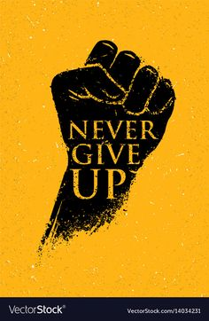 Never give up motivation poster concept creative Vector Image Words Wallpaper, Wallpaper Quotes, Iphone Wallpaper, City Wallpaper, Swag Quotes, True Quotes, Motivational Quotes Wallpaper, Inspirational Quotes, Motivation Poster