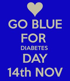 GO BLUE FOR DIABETES DAY 14th NOV