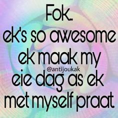 Afrikaans Quotes, Positive Quotes, Qoutes, Positivity, Messages, Words, Paper Craft, South Africa, Humor