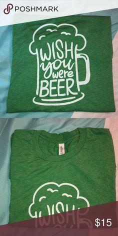 "b46834cfbc65 Wish You Were Beer Tee Heathered green soft tee with ""Wish You Were Beer"""