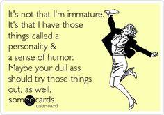sense of humor... It's important.