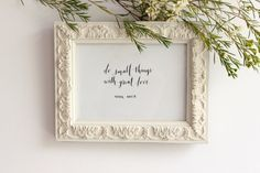 Do small things with great love - Mother Teresa / Calligraphy by Olive Branch and Co