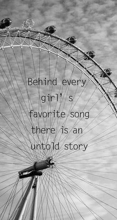 Behind every girls favorite song there is an untold story. This is so true