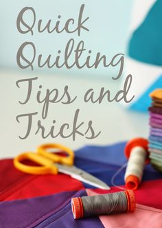 Diary of a Quilter - a quilt blog: Quick Quilting Tips and Tricks