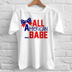 All American Babe independence day tshirt gift adult unisex custom clothing Size S-3XL //Price: $11.99  //