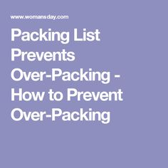 Packing List Prevents Over-Packing - How to Prevent Over-Packing