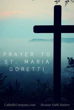 A Prayer for the intercession of Saint Maria Goretti, patroness of purity