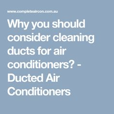 Why you should consider cleaning ducts for air conditioners? - Ducted Air Conditioners
