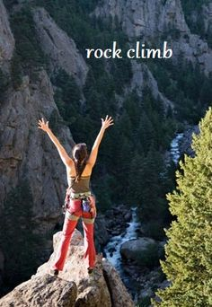 33. Go rock climbing tons of awesome places!