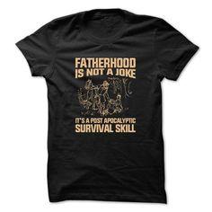 Fatherhood Is Not A Joke T Shirts, Hoodies. Check Price ==► https://www.sunfrog.com/No-Category/Fatherhood-Is-Not-A-Joke--Available-until-Mar-14.html?41382