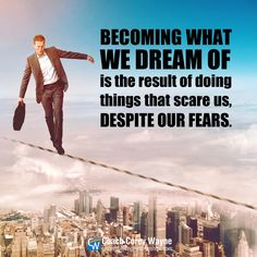"#fear #goals #dreams #achievement #accomplishment #mission #drive #purpose #determination #selfreliance #success  #confidence #business #relationships #women #sex #dating #attraction #love #communication #getexback #coachcoreywayne Photo by iStock.com/mikkelwilliam ""Becoming what we dream of is the result of doing things that scare us, despite our fears."" ~ Coach Corey Wayne"