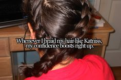 A confidence boost for any girl...but me. If only I could braid my hair.