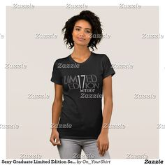 Sexy Graduate Limited Edition Senior  '17 T-Shirt