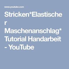 Stricken*Elastischer Maschenanschlag*Tutorial Handarbeit - YouTube