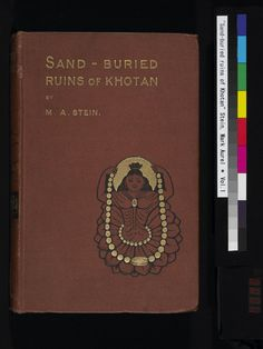 Sand-Buried Ruins of Khotan : vol.1 - National Institute of Informatics / Digital Archive of Toyo Bunko Rare Books
