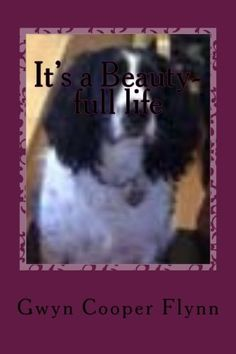 It's a Beauty-full life by Gwyn Cooper Flynn https://www.amazon.co.uk/dp/1480170860/ref=cm_sw_r_pi_dp_x_a5u4ybZTW4HMA