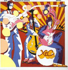 XTC Oranges  Lemons; my favourite XTC album, although there are so many...