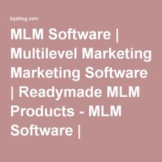 MLM Software   Multilevel Marketing Software   Readymade MLM Products - MLM Software   Multilevel Marketing Software - ByzBlog