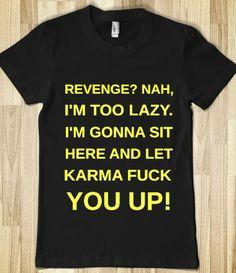 REVENGE? NAH, I'M TOO LAZY.