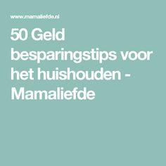50 Geld besparingstips voor het huishouden - Mamaliefde