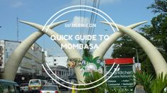 Quick Travel Guide to Mombasa for first time travellers. What to see in Mombasa, things to do in Mombasa as well as travel safety tips to keep you safe.