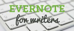 Why Evernote is great for writers! via caralangston.com