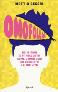 Mattia Cesari, Omofollia, Rizzoli 2016, pp. 195, ISBN: 9788817081450