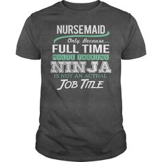 Awesome Tee For Nurse Maid T-Shirts, Hoodies. ADD TO CART ==► https://www.sunfrog.com/LifeStyle/Awesome-Tee-For-Nurse-Maid-145517884-Dark-Grey-Guys.html?id=41382
